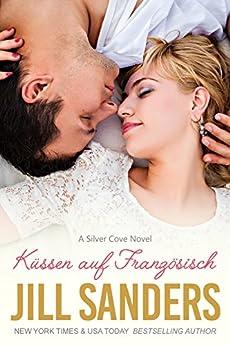 Küssen auf Französisch (Silver Cove Serie 2) von [Sanders, Jill]