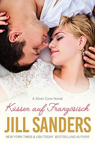 Buchseite und Rezensionen zu 'Küssen auf Französisch (Silver Cove Serie 2)' von Jill Sanders
