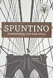 Spuntino: Comfort Food (New York Style)