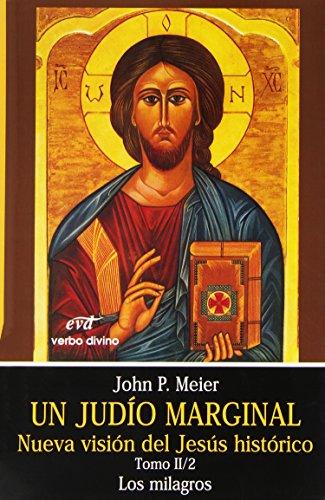 Un judío marginal. Nueva visión del Jesús histórico II/2ª parte: Los milagros: 5 (Estudios Bíblicos) por John P. Meier