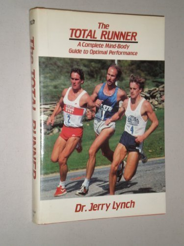 The Total Runner: A Complete Mind-Body Guide to Optimal Performance por Jerry Lynch