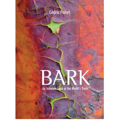 Bark: An Intimate Look at the World's Trees (Hardback) - Common