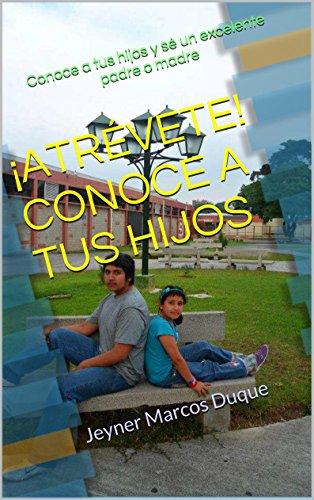 ¡ ATRÉVETE ! CONOCE A TUS HIJOS por Jeyner Marcos Duque