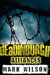 dEaDINBURGH: Alliances (Din Eidyn Corpus Book 2)