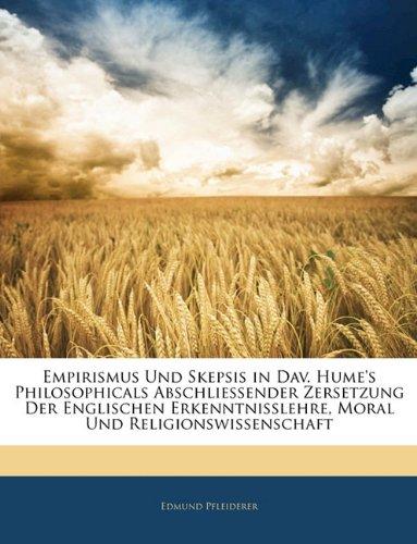 Empirismus Und Skepsis in Dav. Hume's Philosophicals Abschli