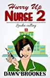 Hurry up Nurse 2 Large Print Edition: London Calling: Volume 2