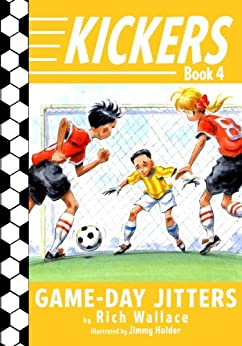 Kickers #4: Game-Day Jitters by [Wallace, Rich]
