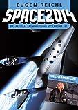 SPACE 2014: Das aktuelle Raumfahrtjahr mit Chronik 2013 (SPACE Raumfahrtjahrbücher 11)