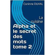 Alpha et le secret des mots tome 2: La cuisine