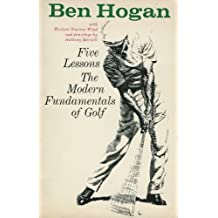 Five Lessons: The Modern Fundamentals of Golf by Ben Hogan (1979-08-05)