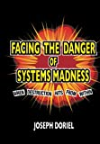 FACING THE DANGER of SYSTEM MADNESS: When Destruction Hits From Within