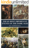 The 10 Most Important Events of the Dark Ages