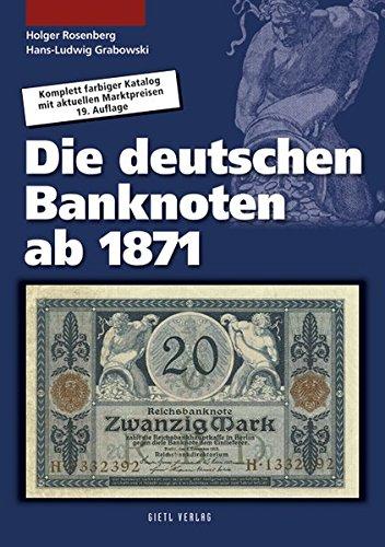 die-deutschen-banknoten-ab-1871-komplett-farbiger-bewertungskatalog-mit-marktpreisen
