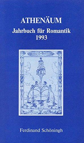 Athenäum Jahrbuch für Romantik: Athenäum Jahrbuch für Romantik. Bd 3. 1993: Bd 3