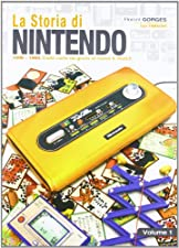 La storia di Nintendo 1889-1980. Dalla carta da gioco ai game&watch