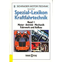 Spezial-Lexikon Kraftfahrtechnik, Bd.1, Motor, Antrieb, Mechanik, Fahrwerk und Aufbau