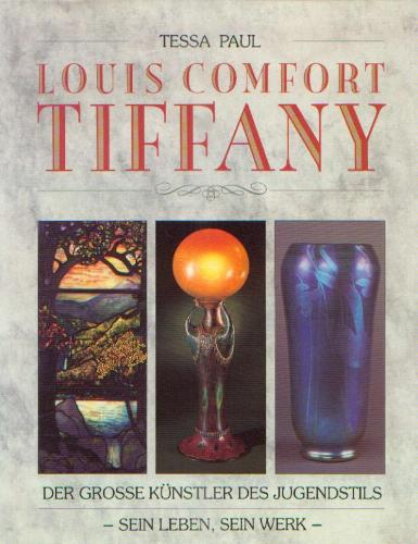 Louis Comfort Tiffany Der Grosse Künstler Des Jugendstils Sein