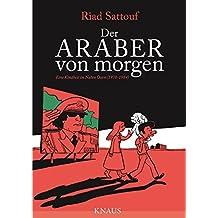 Der Araber von morgen, Band 1: Eine Kindheit im Nahen Osten (1978-1984), Graphic Novel (Eine Kindheit zwischen arabischer und westlicher Welt)