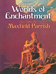 [ [ [ Worlds of Enchantment: The Art of Maxfield Parrish[ WORLDS OF ENCHANTMENT: THE ART OF MAXFIELD PARRISH ] By Parrish, Maxfield ( Author )Feb-18-2010 Paperback