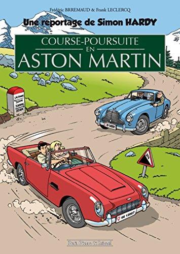 Course-poursuite en Aston Martin : Un reportage de Simon Hardy