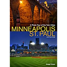 Minneapolis - St. Paul: A Photo Tour of the Twin Cities