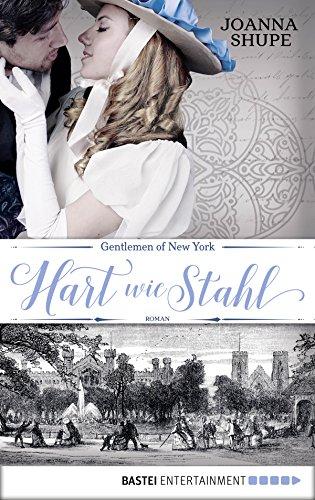 Gentlemen of New York - Hart wie Stahl: Roman (New York Trilogie 1) von [Shupe, Joanna]
