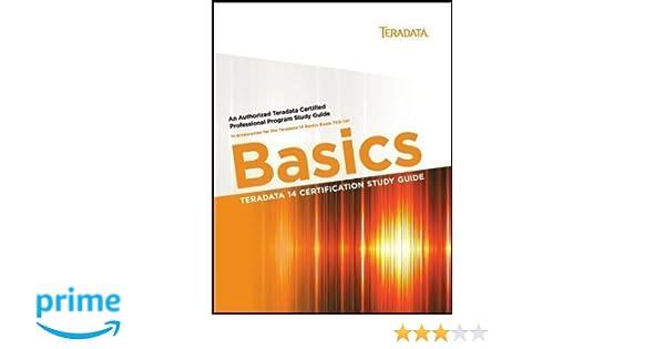 Amazon in: Buy TERADATA 14 CERTIFICATION STUDY GUIDE: BASICS