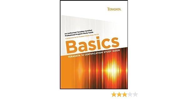 Amazon.in: Buy TERADATA 14 CERTIFICATION STUDY GUIDE: BASICS Book ...