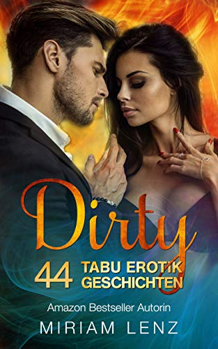 DIRTY - 44 sinnliche TABU Erotik Geschichten