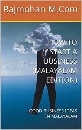 HOW TO START A BUSINESS (MALAYALAM EDITION): GOOD BUSINESS IDEAS IN MALAYALAM by [M.Com, Rajmohan]