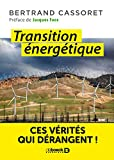 Transition énergetique - ces vérités qui dérangent !...