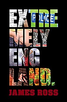 Extremely England: A very English satirical comedy. (English Edition) par [Ross, James]