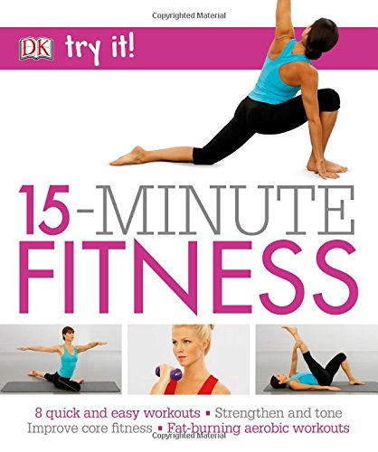 15-minute-fitness-100-quick-and-easy-exercises-strengthen-and-tone-improve-core-fitness-fat-burning-