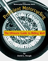 Proficient Motorcycling: The Ultimate Guide to Riding Well by David L. Hough (2000-04-03)