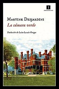 La cámara verde par Martine Desjardins