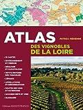 ATLAS DES VIGNOBLES DE LOIRE