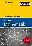 Wissen – Üben – Testen: Mathematik 8. Klasse: Ideal zur Vorbereitung auf Klassenarbeiten. Für Gymnasium und Gesamtschule