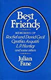 Best Friends: Memories of Rachel and David Cecil Cynthia Asquith L. P. Hartley and Some Others: Memories of David and Rachel Cecil, Cynthia Asquith, L.P.Hartley and Some Others
