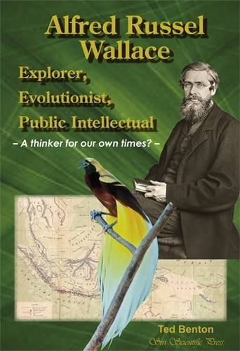Portada del libro Alfred Russel Wallace: Explorer, Evolutionist, Public Intellectual: A Thinker for Our Own Times? by Ted Benton (2013-08-01)