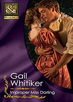 Improper Miss Darling (Mills & Boon Historical) by [Whitiker, Gail]