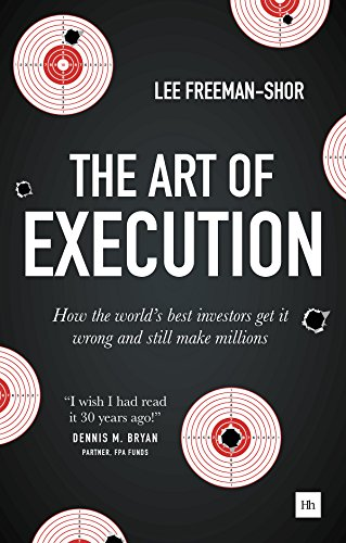 The Art of Execution: How the world's best investors get it wrong and still make millions (English Edition)