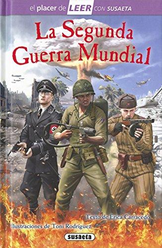 La Segunda Guerra Mundial (Leer con Susaeta - nivel 4) por Susaeta Ediciones S A