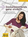 Investmentfonds ganz einfach. So finden Sie den idealen Fonds. Sichere Strategien für mehr Rendite.