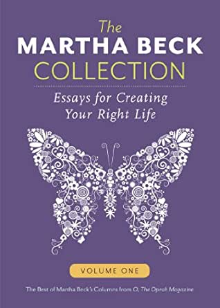 The Martha Beck Collection: Essays for Creating Your Right