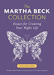 The Martha Beck Collection: Essays for Creating Your Right Life, Volume One (English Edition)