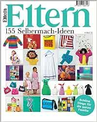 Eltern: 155 Selbermach-Ideen: Amazon.de: Bücher