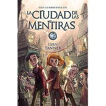 La ciudad de las mentiras (Literatura Juvenil (A Partir De 12 Años) - Narrativa Juvenil)