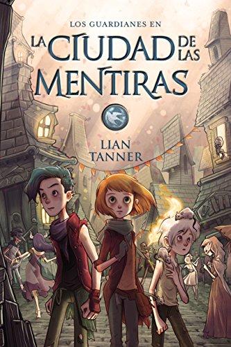 La ciudad de las mentiras (Literatura Juvenil (A Partir De 12 Años) -