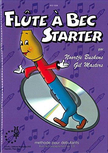 Flûte à bec Starter - Vol. 1 par Gil Masters Noortje Buskens