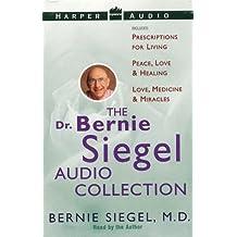 Dr. Bernie Siegel's Audio Collection: Prescriptions For Living / Peace, Love & Healing / Love, Medicine & Miracles by Bernie S. Siegel (1998-09-23)